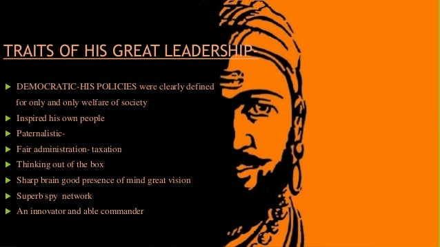 TRAITS OF HIS GREAT LEADERSHIP-   DEMOCRATIC-HIS POLICIES were clearly defined  for only and only welfare of society   I...