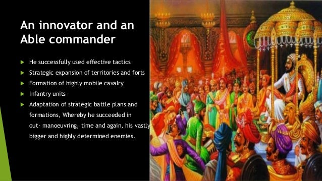 An innovator and an  Able commander   He successfully used effective tactics   Strategic expansion of territories and fo...
