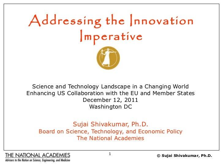 Addressing the Innovation Imperative <ul><li>Science and Technology Landscape in a Changing World </li></ul><ul><li>Enhanc...