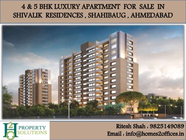 4 & 5 BHK LUXURY APARTMENT FOR SALE IN SHIVALIK RESIDENCES , SHAHIBAUG , AHMEDABAD Ritesh Shah : 9825149089 Email : info@h...