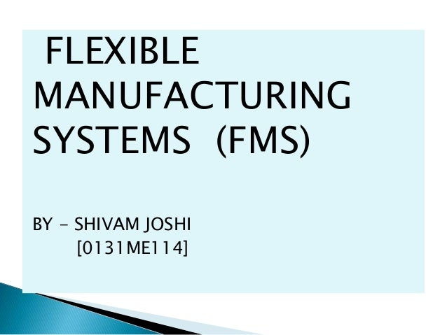 concept of flexible manufacturing systems Theconcept the concept of flexible manufacturing systems evolved during the 1960's when robots, programmable controllers, and computerized numerical controls brought anenvironment to the factory floor in the form of numerically-controlled and direct-numerically-controlled machines.