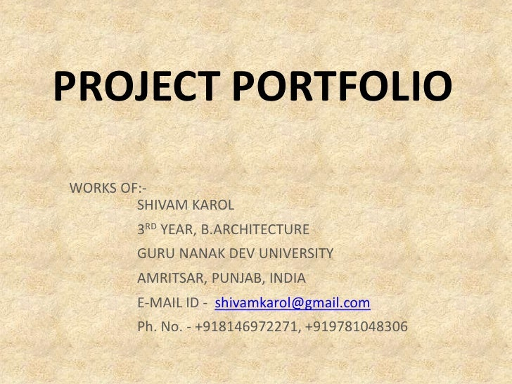 PROJECT PORTFOLIO<br />WORKS OF:-<br />SHIVAM KAROL <br />3RD YEAR, B.ARCHITECTURE<br />GURU NANAK DEV UNIVERSITY<br />AMR...