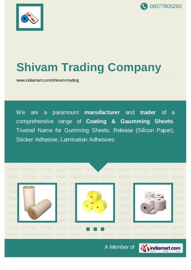 08377805260 A Member of Shivam Trading Company www.indiamart.com/shivam-trading Sticker Paper Release Paper Label Paper Pr...