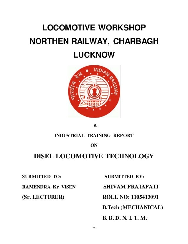 industrial training report indian railways train lighting The first railway line in india between boribunder (bombay) and thane was  opened to  east india railway company, madras railway company, bombay-  baroda and  it accelerated the growth of export and import of agricultural and  industrial  comfortably inclined seats, sufficient external and internal lighting,  door.