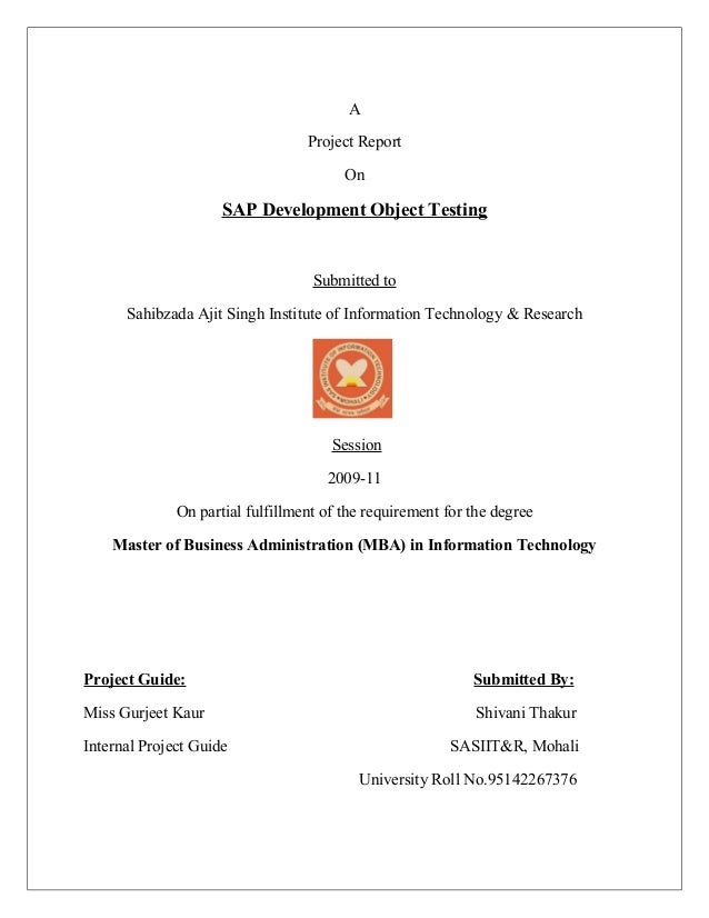 A Project Report On SAP Development Object Testing Submitted to Sahibzada Ajit Singh Institute of Information Technology &...