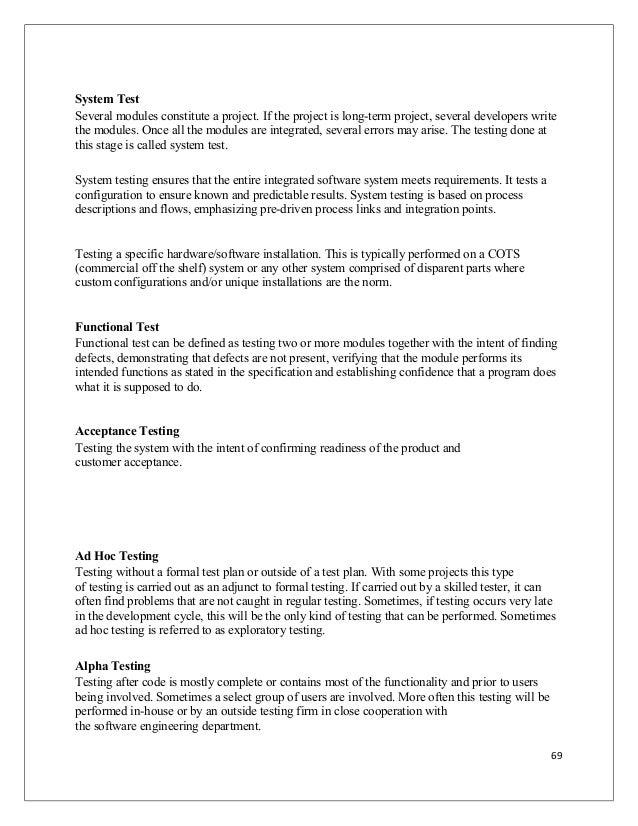 System Test Several modules constitute a project. If the project is long-term project, several developers write the module...