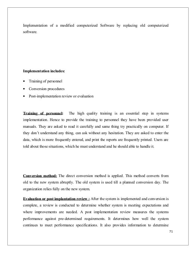 Implementation of a modified computerized Software by replacing old computerized software. Implementation includes: • Trai...