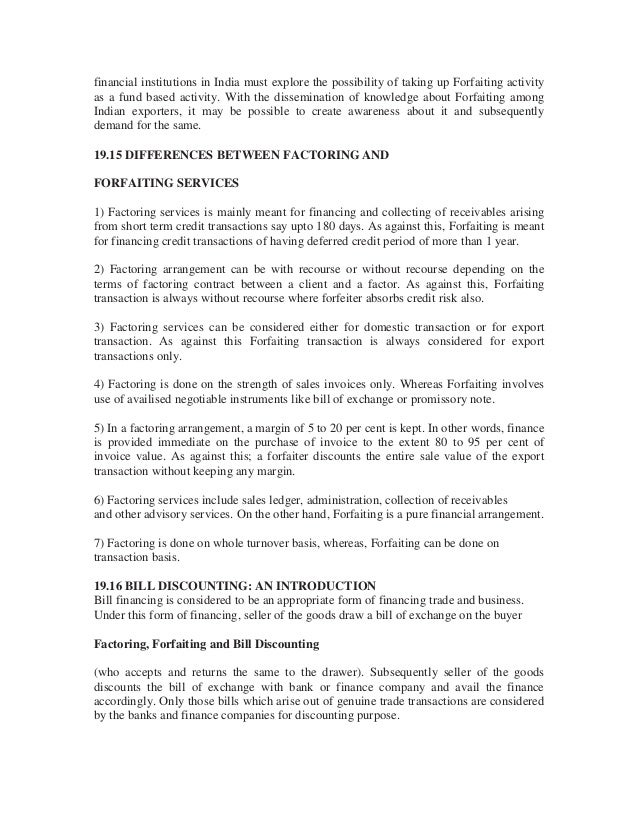 discounting factoring and forfeiting The terms forfeiting is originated from an old french word 'forfait' forfaiting excellent forfaiting & factoring provider wednesday, 26 november 2014 although forfaiting has traditionally been defined as the without-recourse discounting of trade-related receivables.
