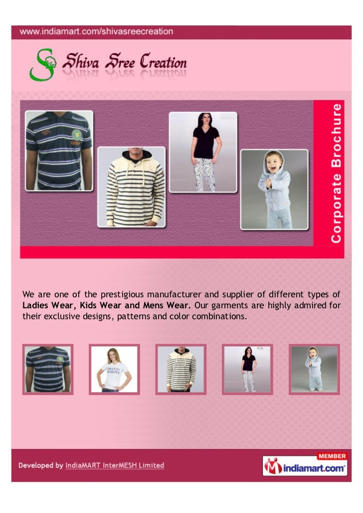 We are one of the prestigious manufacturer and supplier of different types ofLadies Wear, Kids Wear and Mens Wear. Our gar...
