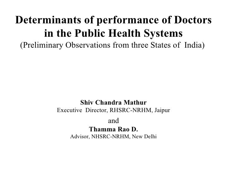 Determinants of performance of Doctors in the Public Health Systems (Preliminary Observations from three States of  India)...