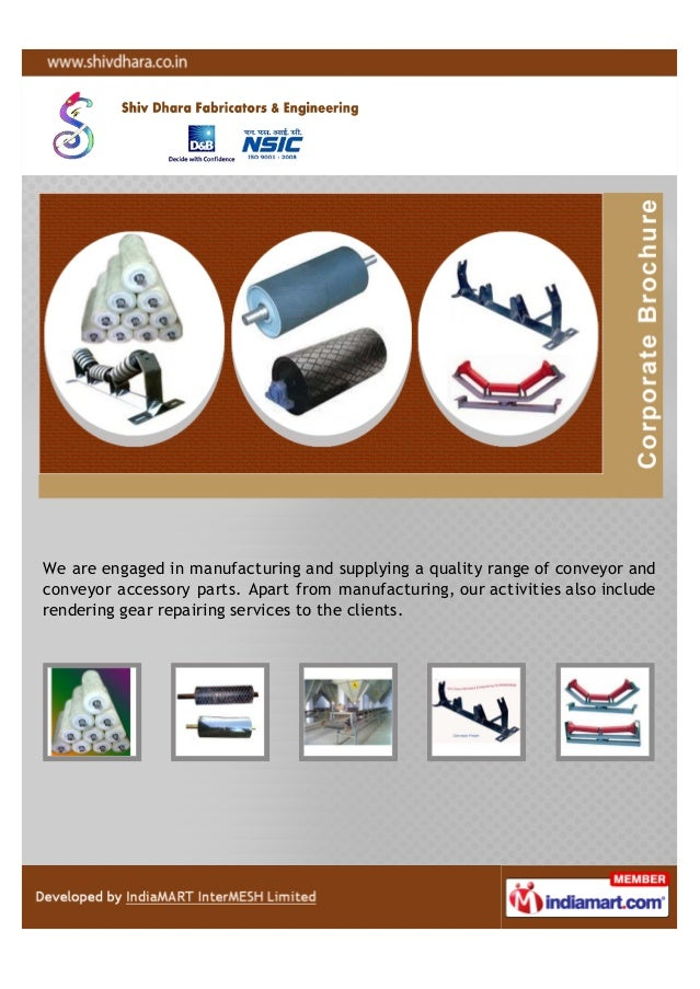 We are engaged in manufacturing and supplying a quality range of conveyor andconveyor accessory parts. Apart from manufact...