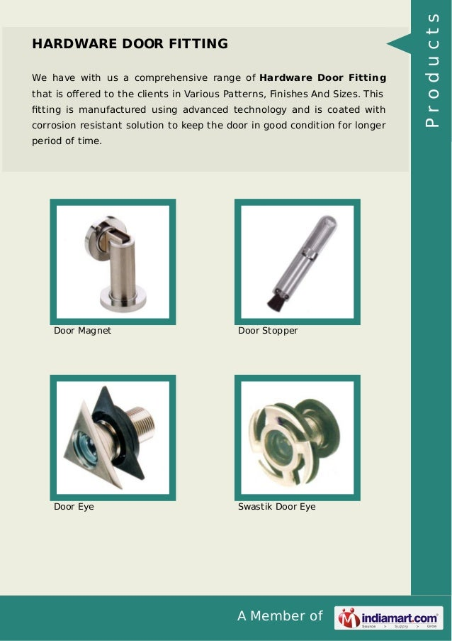 A Member of HARDWARE DOOR FITTING We have with us a comprehensive range of Hardware Door Fitting that is offered to the cli...