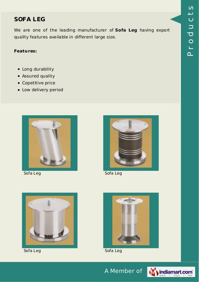 A Member of SOFA LEG We are one of the leading manufacturer of Sofa Leg having export quality features aveilable in differ...