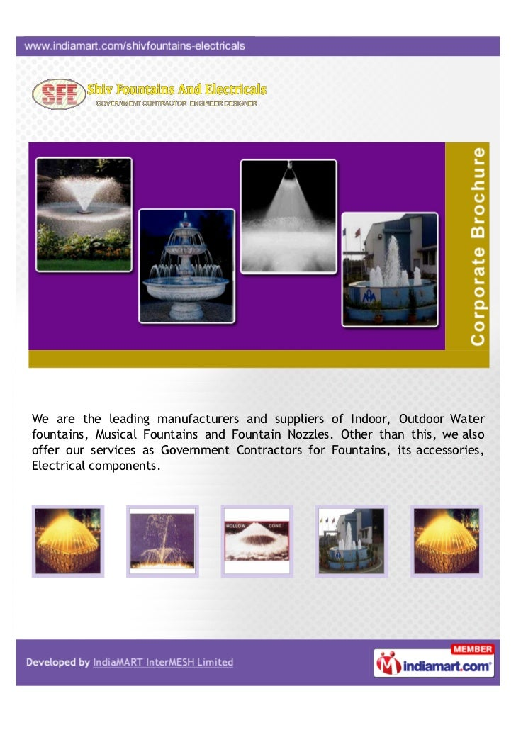 We are the leading manufacturers and suppliers of Indoor, Outdoor Waterfountains, Musical Fountains and Fountain Nozzles. ...