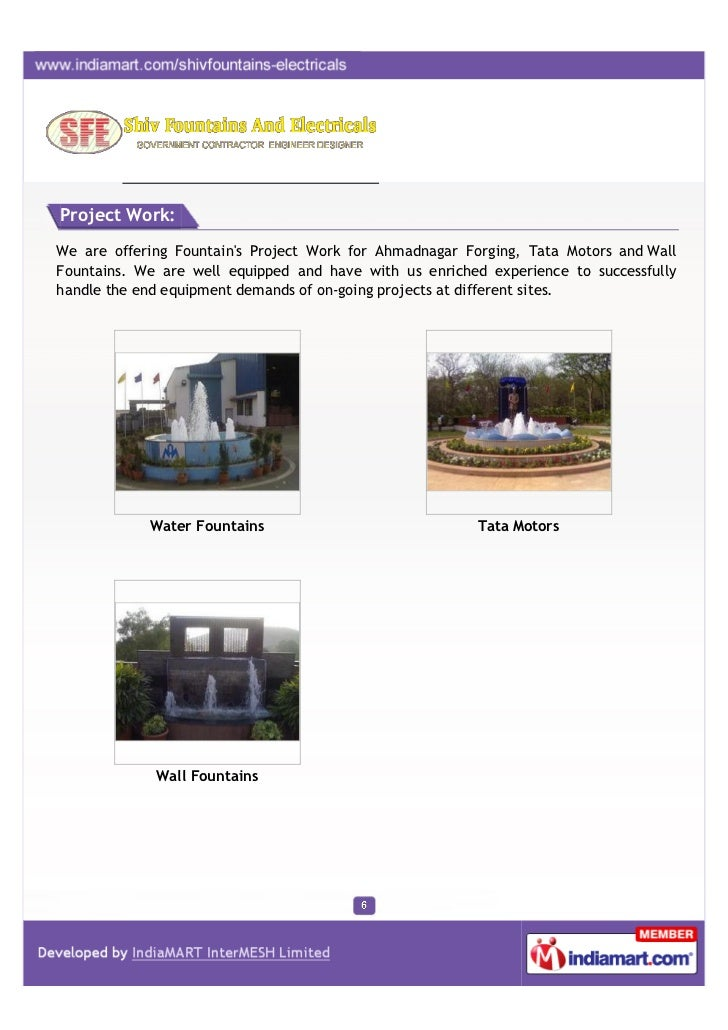 Project Work:We are offering Fountains Project Work for Ahmadnagar Forging, Tata Motors and WallFountains. We are well equ...