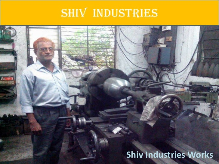 SHIV INDUSTRIES          Shiv Industries Works