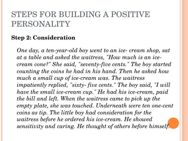 STEPSFORBUILDINGAPOSITIVE PERSONALITY Step2:Consideration   Oneday,atenyearoldboywenttoanicecreamshop,...