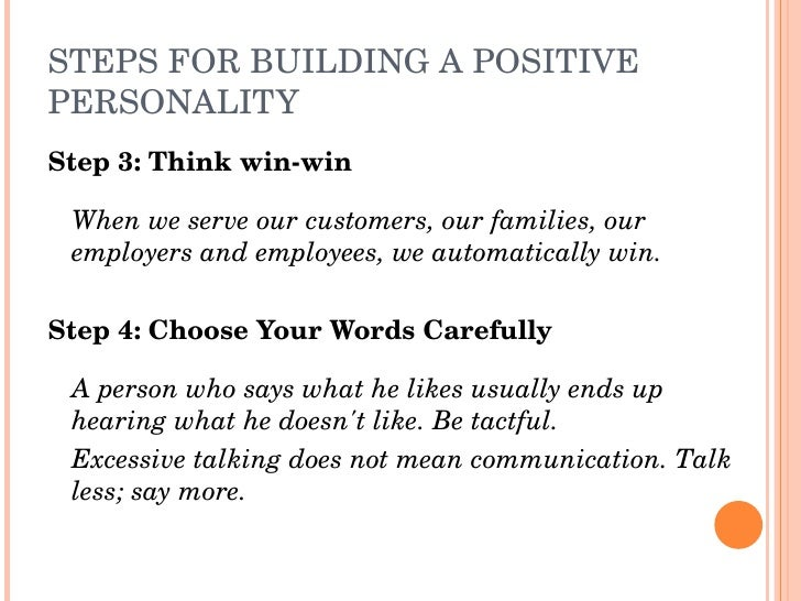 STEPSFORBUILDINGAPOSITIVE PERSONALITY Step3:Thinkwinwin   Whenweserveourcustomers,ourfamilies,our  employ...