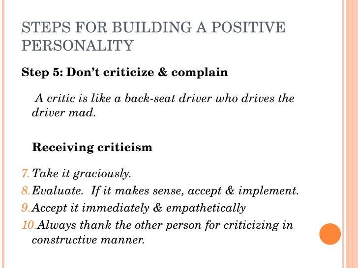 STEPSFORBUILDINGAPOSITIVE PERSONALITY Step5:Don'tcriticize&complain   Acriticislikeabackseatdriverwhod...