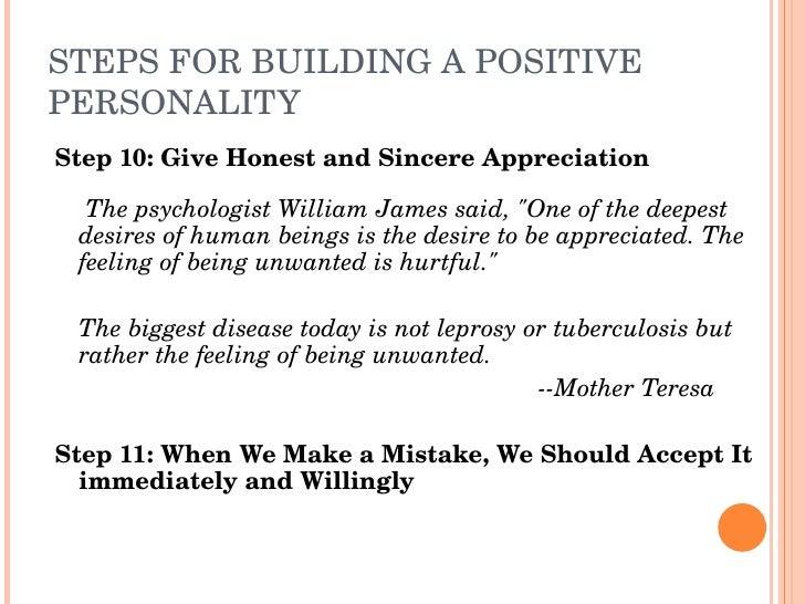 STEPSFORBUILDINGAPOSITIVE PERSONALITY Step10:GiveHonestandSincereAppreciation      ThepsychologistWilliamJa...