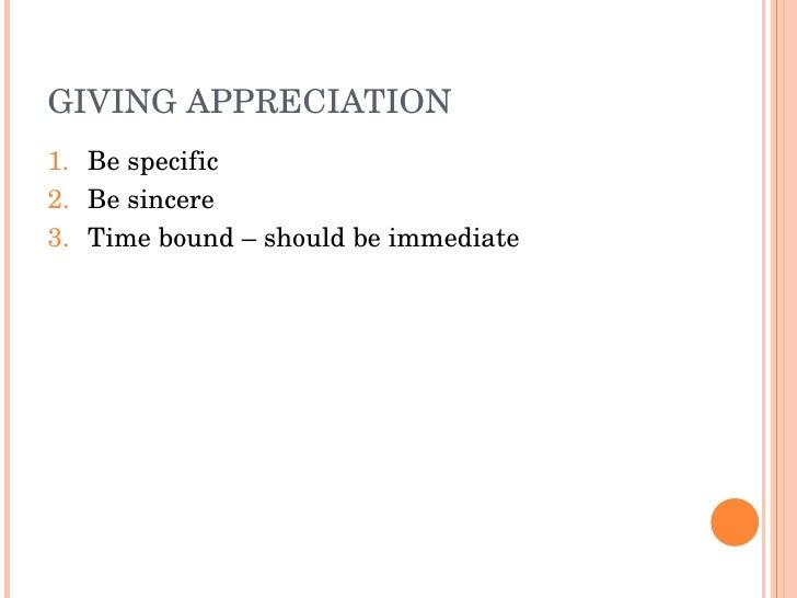 GIVINGAPPRECIATION 1. Bespecific 2. Besincere 3. Timebound–shouldbeimmediate