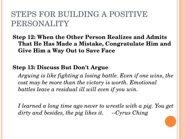 STEPSFORBUILDINGAPOSITIVE PERSONALITY Step12:WhentheOtherPersonRealizesandAdmits   ThatHeHasMadeaMistak...