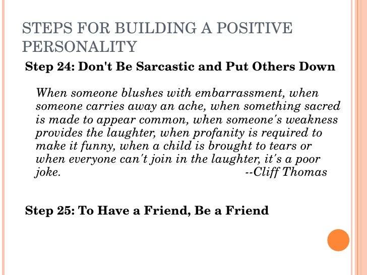 STEPSFORBUILDINGAPOSITIVE PERSONALITY Step24:Don'tBeSarcasticandPutOthersDown   Whensomeoneblusheswithemb...