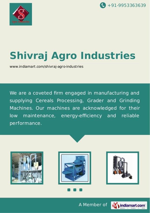 +91-9953363639  Shivraj Agro Industries www.indiamart.com/shivraj-agro-industries  We are a coveted firm engaged in manufac...