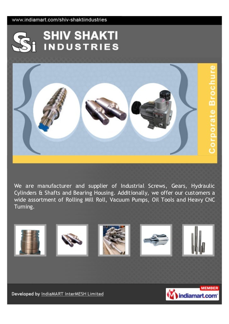 We are manufacturer and supplier of Industrial Screws, Gears, HydraulicCylinders & Shafts and Bearing Housing. Additionall...