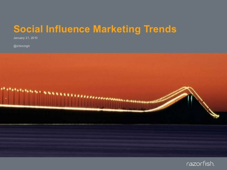 Social Influence Marketing Trends<br />January 21, 2010<br />@shivsingh<br />