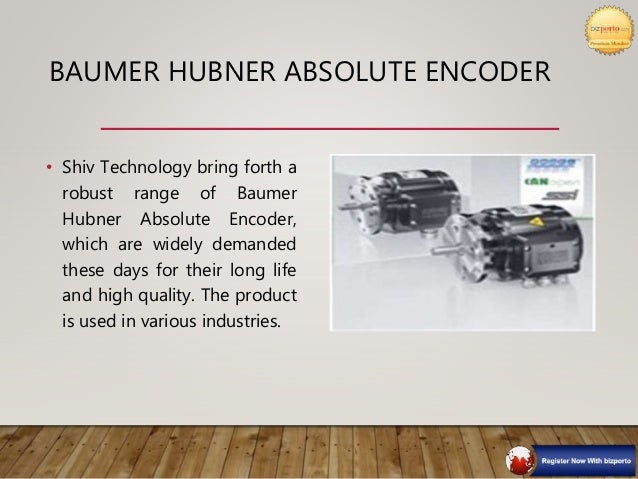 BAUMER HUBNER HOLLOW SHAFT ENCODER • Shiv Technology offers a range of Baumer Hubner Hollow Shaft Encoder to customers. • ...