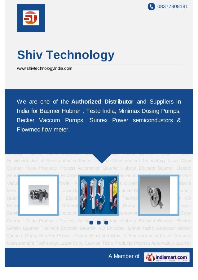 08377808181    Shiv Technology    www.shivtechnologyindia.comBaumer Hubner Encoder Baumer Electric Sensor Baumer Thalheim ...