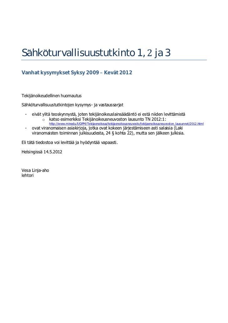 Sahkoturvallisuustutkinto 1,                                                             ja 3Vanhat kysymykset Syksy 2009 ...