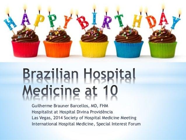 Guilherme Brauner Barcellos, MD, FHM Hospitalist at Hospital Divina Providência Las Vegas, 2014 Society of Hospital Medici...