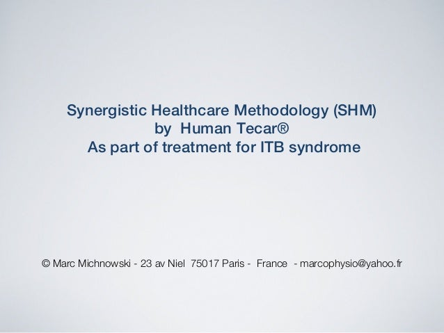 Synergistic Healthcare Methodology (SHM) ! by Human Tecar®! As part of treatment for ITB syndrome !  © Marc Michnowski - 2...
