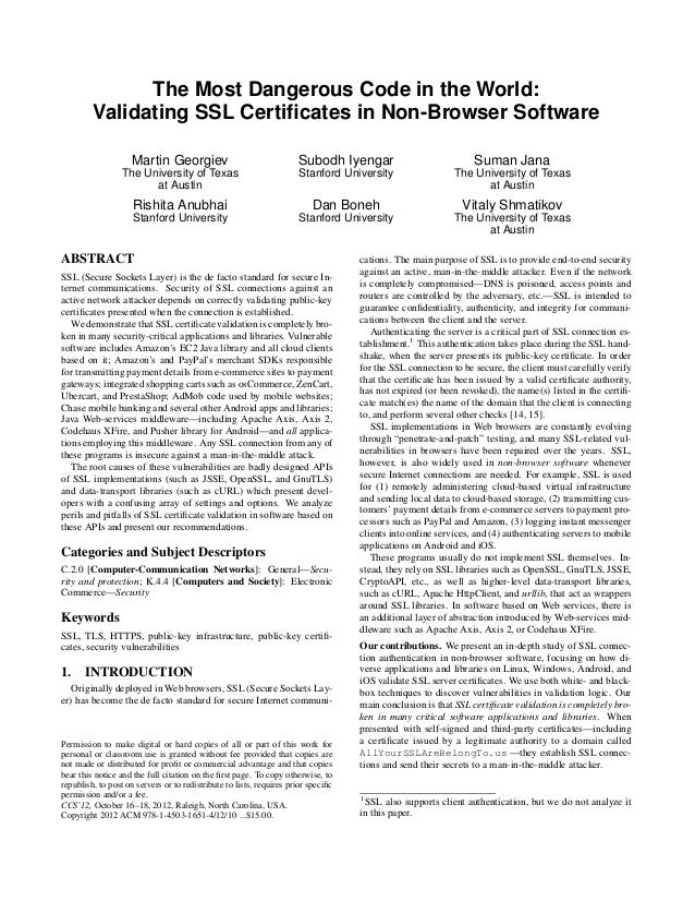 The Most Dangerous Code in the World:Validating SSL Certificates in Non-Browser SoftwareMartin GeorgievThe University of Te...