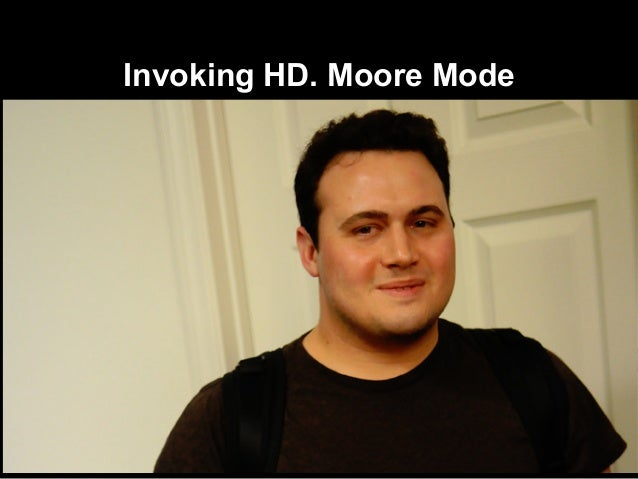 Invoking HD. Moore Mode