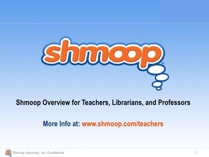 "Shmoop Overview for Teachers & Librarians http://www.shmoop.com/teachers/ Shmoop University, Inc. Confidential  "" Best of ..."