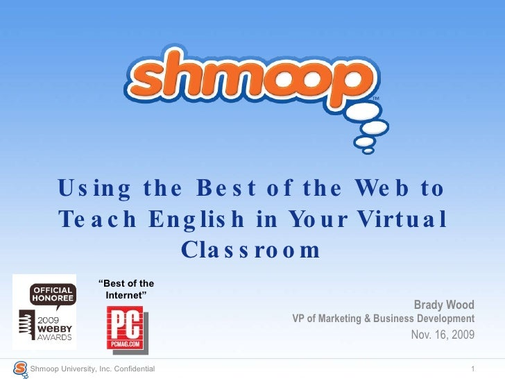 Using the Best of the Web to Teach English in Your Virtual Classroom Brady Wood VP of Marketing & Business Development Nov...