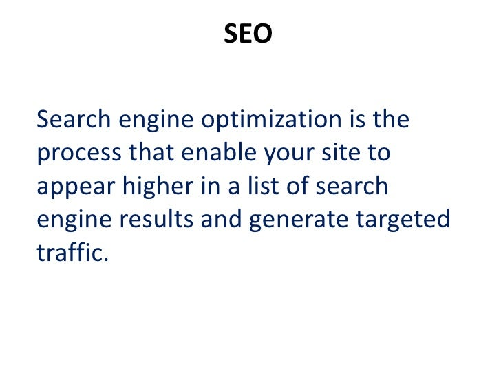 Introduction to SEOWhat is SEO?Search Engine Optimization or SEO isa technique of optimizing the pages ofyour website to b...