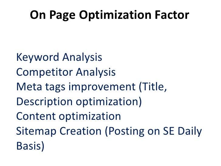 On Page Optimization FactorImage optimisation (Alt text, FileName, Image Title, Image Linking )Website analysisSearch Engi...