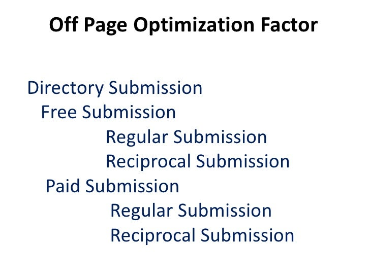 Off Page Optimization FactorSearch Search engine submissionClassifieds SubmissionSocial Bookmarking SubmissionPress Releas...