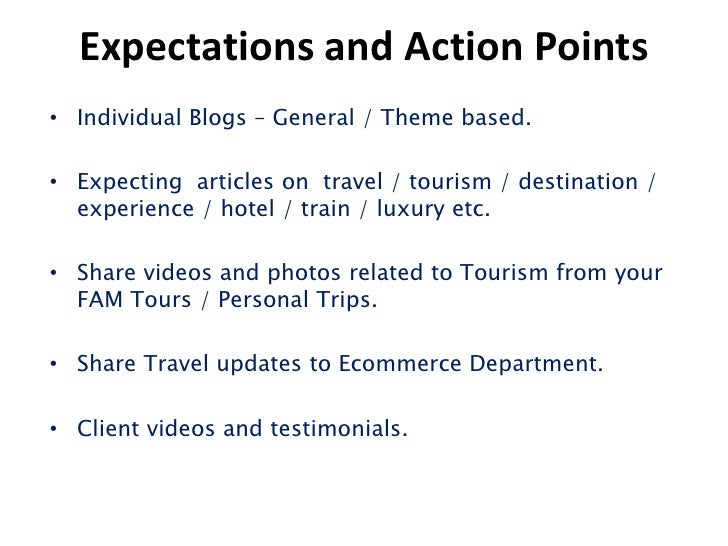 Expectations and Action PointsOther Tasks Start making list of FAQs of Traveler. Research and analysis is must. Send em...