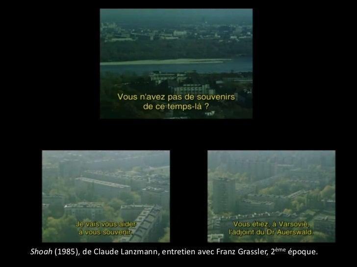 Shoah (1985), de Claude Lanzmann, entretien avec Franz Grassler, 2ème époque.