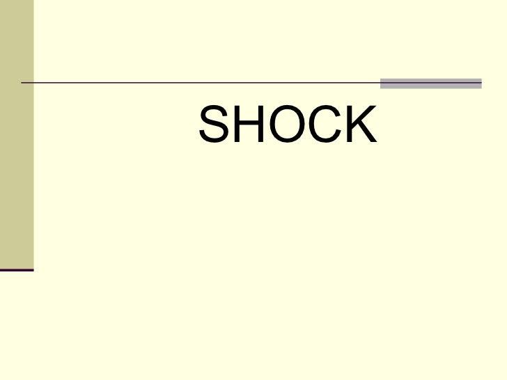 <ul><li>SHOCK </li></ul>