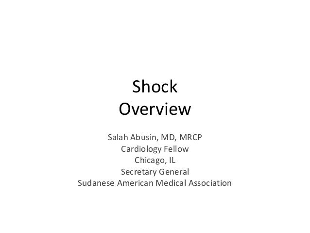 Shock         Overview      Salah Abusin, MD, MRCP          Cardiology Fellow             Chicago, IL          Secretary G...