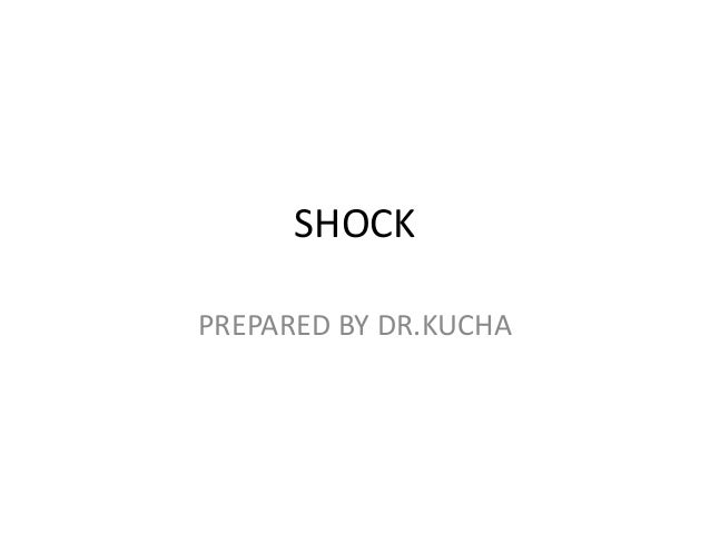 SHOCKPREPARED BY DR.KUCHA