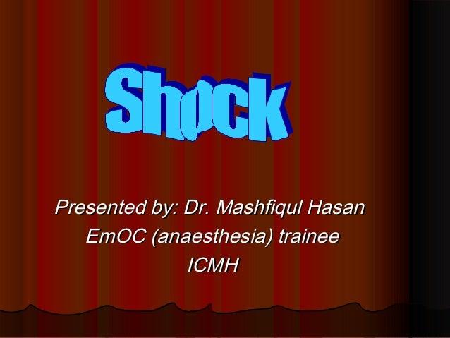 Presented by: Dr. Mashfiqul HasanPresented by: Dr. Mashfiqul HasanEmOC (anaesthesia) traineeEmOC (anaesthesia) traineeICMH...