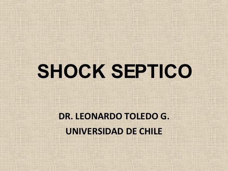 SHOCK SEPTICO DR. LEONARDO TOLEDO G. UNIVERSIDAD DE CHILE