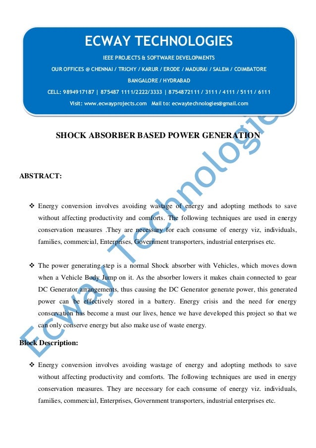 SHOCK ABSORBER BASED POWER GENERATION ABSTRACT:  Energy conversion involves avoiding wastage of energy and adopting metho...